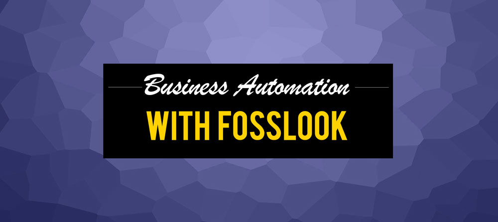FossLook will help you to automate your business in no time
