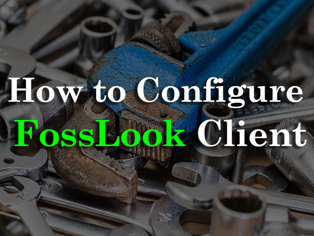 How to configure FossLook Client