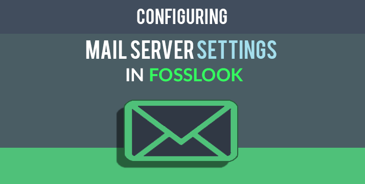 Setting up FossLook Mail server settings