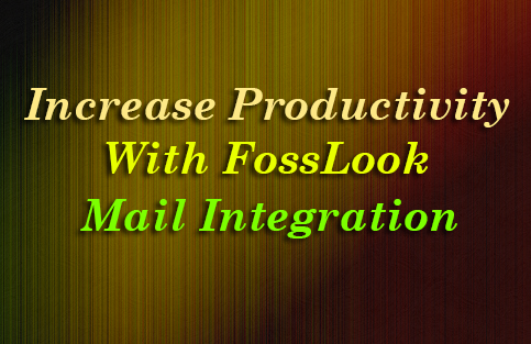 FossLook productivity technique: Mail integration feature