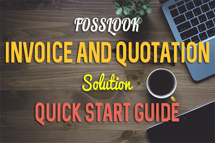 FossLook Invoice and Quotatoin quick start guide